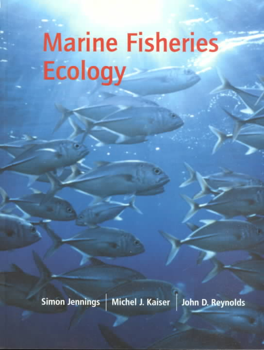 Marine Fisheries Ecology By Jennings, Simon/ Kaiser, Michel J./ Reynolds, John D.