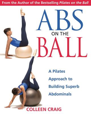 Abs on the Ball By Craig, Colleen